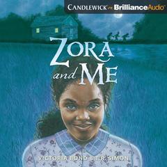 Zora and Me by Victoria Bond, T. R. Simon