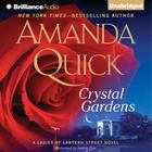 Crystal Gardens by Amanda Quick, Jayne Ann Krentz