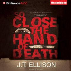 So Close the Hand of Death by J. T. Ellison