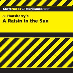 On Hansberry's A Raisin in the Sun by Rosetta James, B.A., Rosetta James