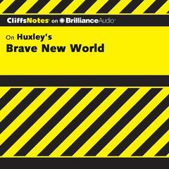 On Huxley's Brave New World by Regina Higgins, Ph.D., Charles Higgins, Ph.D., Charles Higgins, Regina Higgins