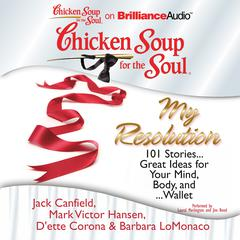 Chicken Soup for the Soul: My Resolution by Jack Canfield, Mark Victor Hansen, D'ette Corona, Barbara LoMonaco