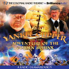 Yankee Clipper and the Adventure of the Golden Sphinx by Jerry Robbins