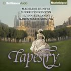 Tapestry by Madeline Hunter, Sherrilyn Kenyon, Lynn Kurland, Karen Marie Moning