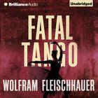 Fatal Tango by Wolfram Fleischhauer