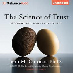 The Science of Trust by John M. Gottman, PhD, John Gottman, PhD