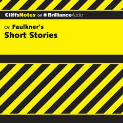 On Faulkner's Short Stories by James L. Roberts, Ph.D., James L. Roberts
