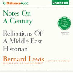 Notes on a Century by Bernard Lewis, Buntzie Ellis Churchill