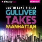 Gulliver Takes Manhattan by Justin Luke Zirilli
