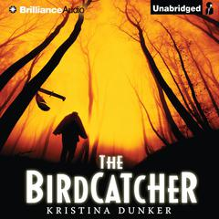 The Birdcatcher by Kristina Dunker