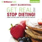 Get Real and Stop Dieting! by Brett Blumenthal