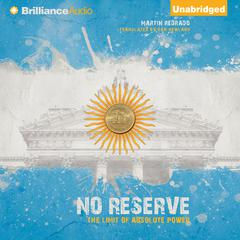 No Reserve by Martín Redrado