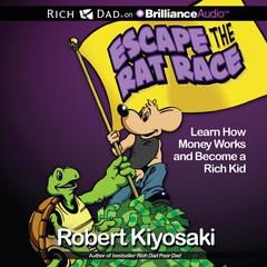 Escape the Rat Race by Robert T. Kiyosaki