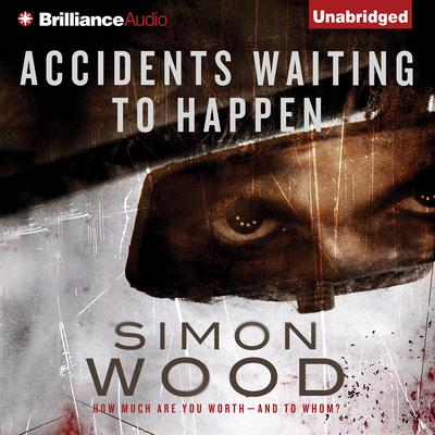 Accidents Waiting to Happen by Simon Wood