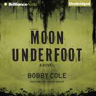 Moon Underfoot by Bobby Cole