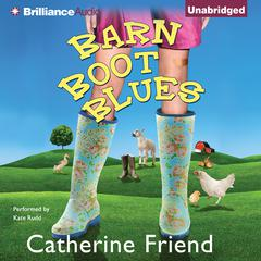 Barn Boot Blues by Catherine Friend