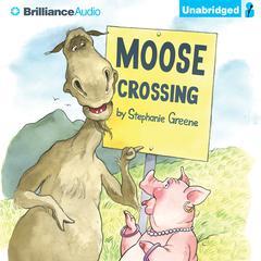 Moose Crossing by Stephanie Greene