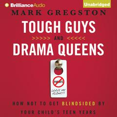 Tough Guys and Drama Queens by Mark L. Gregston, Mark Gregston