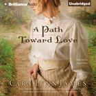 A Path Toward Love by Cara Lynn James