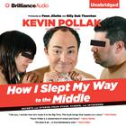 How I Slept My Way to the Middle by Kevin Pollak