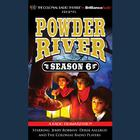 Powder River, Season Six by Jerry Robbins