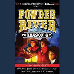 Powder River, Season Six by Jerry Robbins