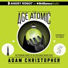 The Age Atomic by Adam Christopher