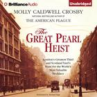 The Great Pearl Heist by Molly Caldwell Crosby