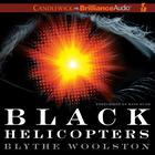 Black Helicopters by Blythe Woolston