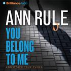 You Belong to Me by Ann Rule