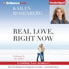 Real Love, Right Now by Kailen Rosenberg