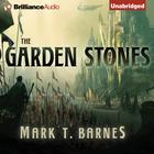 The Garden of Stones by Mark T. Barnes