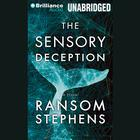 The Sensory Deception by Ransom Stephens