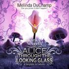 Fifty Shades of Alice Through the Looking Glass by Melinda DuChamp