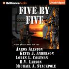 Five by Five by Kevin J. Anderson, Michael A. Stackpole, Loren L. Coleman, B. V. Larson, Aaron Allston