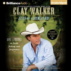 Jesus Was a Country Boy by Clay Walker