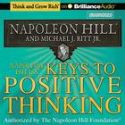 Napoleon Hill's Keys to Positive Thinking by Napoleon Hill, Michael J. Ritt Jr., Michael J. Ritt