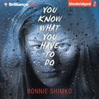 You Know What You Have to Do by Bonnie Shimko