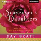 The Scavenger's Daughters by Kay Bratt