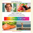 Greet a Great Day by Dean Ornish, MD, M.D. Dean Ornish, Anne Ornish