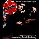 Vegas Confessions 11: Loving Las Vegas by the Editors of Sounds Publishing
