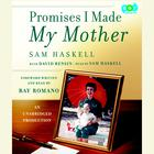 Promises I Made My Mother by Sam Haskell, David Rensin