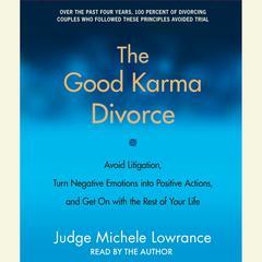 The Good Karma Divorce by Judge Michele F. Lowrance, Michele F. Lowrance