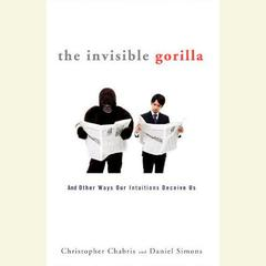 The Invisible Gorilla by Christopher Chabris, Daniel Simons