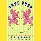 True Prep by Lisa Birnbach, Chip Kidd