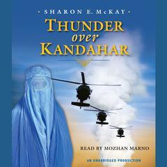 Thunder Over Kandahar by Sharon E. McKay