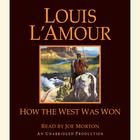 How the West Was Won by Louis L'Amour, Louis L'Amour