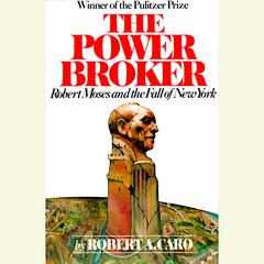 The Power Broker, Vol. 1 by Robert A. Caro
