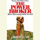The Power Broker, Vol. 2 by Robert A. Caro