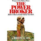 The Power Broker, Vol. 3 by Robert A. Caro
